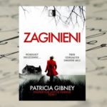 "Patricia Gibney ""Zaginieni"""