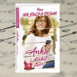 """Anka i diabeł stróż"" Nina Majewska-Brown"