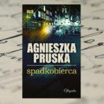 "Agnieszka Pruska ""Spadkobierca"""