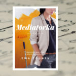 Mediatorka – Ewa Zdunek
