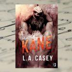 Kane bierze to, co chce – L.A. Casey, Bracia Slater, Kane