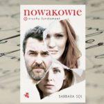 """[PRZEDPREMIEROWO] """"Nowakowie. Kruchy fundament"""" Barbara Sęk"""
