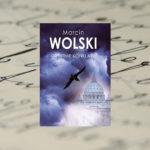 OSTATNIE KONKLAWE – Marcin Wolski