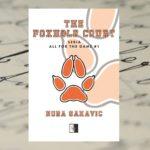 Bądź kimkolwiek, tylko nie sobą – Nora Sakavic, The Foxhole Court