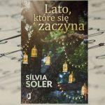 """""""Lato, które się zaczyna"""" Silvia Soler"""