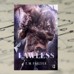 Lawless – T.M. Frazier