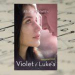 Przestać uciekać – Jessica Sorensen, Niepewność Violet i Luke'a