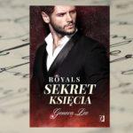 Czy chciałabyś być sekretem niegrzecznego księcia?