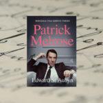 Patrick Melrose – Edward St Aubyn