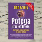 Potęga irracjonalności – Dan Ariely