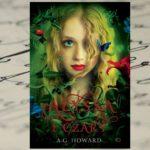 """[PRZEDPREMIEROWO] """"Alyssa i czary"""" A.G. Howard, czyli Alicja jak z filmów Tima Burtona"""