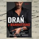 Drań z Manhattanu – Vi Keeland, Penelope Ward