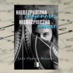 Niebezpieczna znajomość, niebezpieczna miłość – Jane Harvey – Berrick