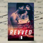 Życie na torze – Samantha Towle, Revved