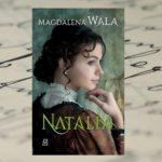"""Magdalena Wala """"Natalia"""""""