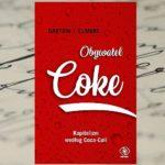 """Jak zbudować globalne imperium? """"Obywatel Coke Kapitalizm według Coca-Coli"""" Bartow J. Elmore"""