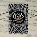 KOBIETY I WŁADZA – Mary Beard