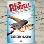 """""""Grzechy ojców"""" Ruth Rendell"""