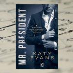 Zakazany związek – Katy Evans, Mr. President