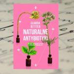 """Claudia Ritter """"Naturalne antybiotyki"""""""