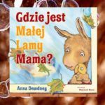 """""""Gdzie jest Małej Lamy Mama?"""" Anna Dewdney"""
