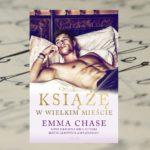 Książę w wielkim mieście – Emma Chase
