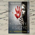 """Jak wygląda życie pisarzy? – """"Krwawy Księżyc"""" K.C. Hiddenstorm"""