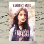 Z nicości – Martyna Senator
