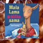 """""""Mała Lama w łóżku sama"""" Anna Dewdney"""