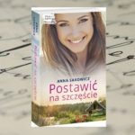 """""""Postawić na szczęście"""" Anna Sakowicz"""