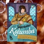 Jajecznica Kolumba. Opowieści o wielkich podróżnikach – Paweł Wakuła
