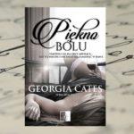 Piękno bólu – Georgia Cates [patronat medialny]