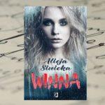 """[PRZEDPREMIEROWO] """"Winna"""" Alicja Sinicka"""