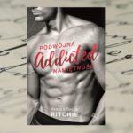 Addicted. Podwójna namiętność – Krista i Becca Ritchie