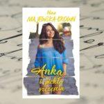 """""""Anka i piekło szczęścia"""" Nina Majewska-Brown"""