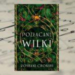 """Pozłacane wilki"" Roshani Chokshi"