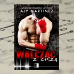 Walcząc z ciszą – Aly Martinez [patronat medialny]