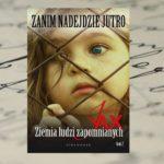 """""""Ziemia ludzi zapomnianych"""" Joanna Jax"""