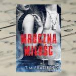 Mroczna miłość – T.M. Frazier