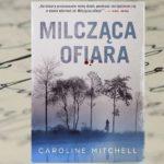 """""""Milcząca ofiara"""" Caroline Mitchell"""