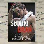 Słodki drań – Vi Keeland, Penelope Ward [patronat medialny]