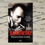 """Charles Bukowski. Wspomnienia Scarlet"" – Pamela Wood"