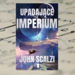 Upadające imperium – John Scalzi [patronat medialny]