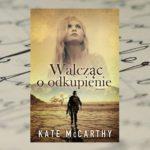 Walcząc o odkupienie – Kate McCarthy [patronat medialny]