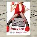 """""""Haker i dziewczyna"""" Penny Reid"""