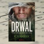 [PRZEDPREMIEROWO] Drwal – K.N. Haner