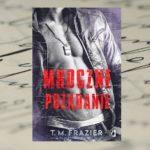 Mroczne pożądanie – T.M. Frazier