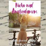"""Niebo nad Amsterdamem"" Agnieszka Zakrzewska"