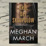 Król bez skrupułów – Meghan March