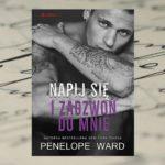 Napij się i zadzwoń do mnie – Penelope Ward